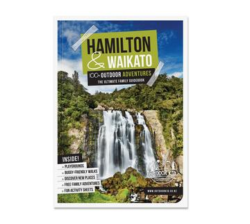 Hamilton & Waikato 100+ Outdoor Adventures by Ceana Priest